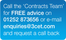 Call the Contacts team for FREE advice on 01252 873656 or email enquiries@3cet.com and request a call back